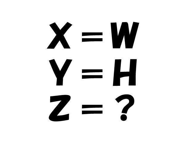IQ問題 X=W Y=H Z=? ?はなに